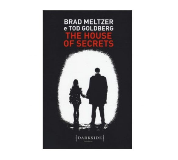 the-house-of-secrets-di-brad-meltzer-e-tod-goldberg-leggi-la-recensione